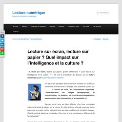 Lecture sur écran, lecture sur papier, quelles différences ? Quel impact sur l'intelligence et la culture ?