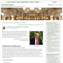 Les différences entre Réformés et Luthériens
