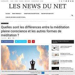 Quelles sont les différences entre la méditation pleine conscience et les autres formes de méditation ?