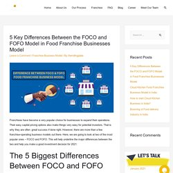 5 Key Differences Between the FOCO and FOFO Model in Food Franchise Businesses Model - Food Franchise opportunity- Cloud kitchen business model