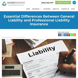 Essential Differences Between General Liability and Professional Liability Insurance - Alchemy Insurance