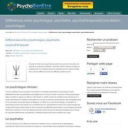 Différences entre psychologue, psychiatre, psychothérapeute