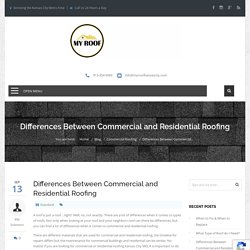 Differences Between Commercial and Residential Roofing -