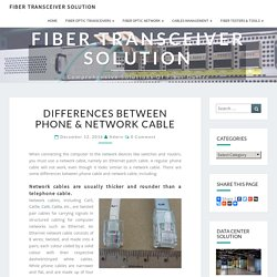 Differences Between Phone & Network Cable - Fiber Transceiver Solution