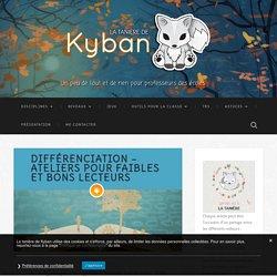 Différenciation - ateliers pour faibles et bons lecteurs - La tanière de Kyban