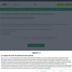 STRATEGIE DE DIFFÉRENCIATION : définition, exemple