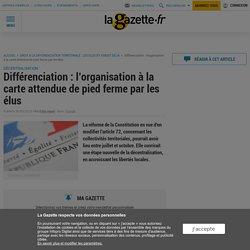 Différenciation : l'organisation à la carte attendue de pied ferme par les élus
