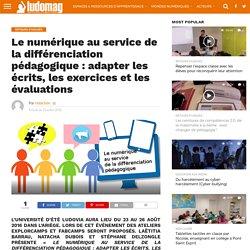Le numérique au service de la différenciation pédagogique : adapter les écrits, les exercices et les évaluations – Ludovia Magazine