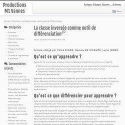 La classe inversée comme outil de différenciation – Productions M1 Vannes