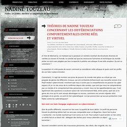 THÉORIES DE NADINE TOUZEAU CONCERNANT LES DIFFÉRENCIATIONS COMPORTEMENTALES ENTRE RÉEL ET VIRTUEL
