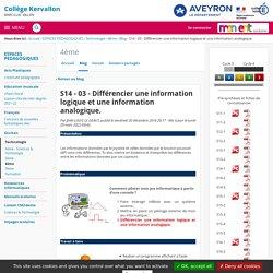 S14 - 03 - Différencier une information logique et une information analogique. - 4ème - COLLEGE MARCILLAC VALLON