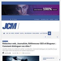 Comment différencier rédacteur web, journaliste, référenceur et blogueur ?