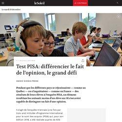 Test PISA: différencier le fait de l'opinion, le grand défi