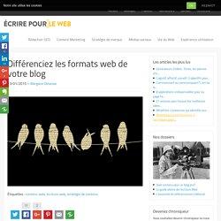 Différenciez les formats web de votre blog