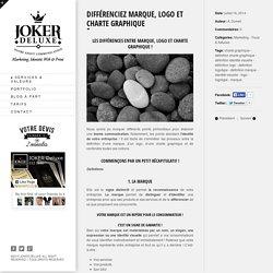 Différenciez marque, logo et charte graphique ♠ JOKER DeLuxe