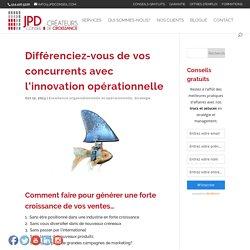 Différenciez-vous de vos concurrents avec l'innovation opérationnelle