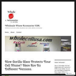 How Gorilla Glass Protects Your Cell Phone?
