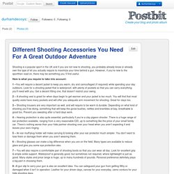Different Shooting Accessories You Need For A Great Outdoor Adventure