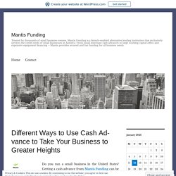 Different Ways to Use Cash Advance to Take Your Business to Greater Heights