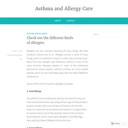 Check out the different kinds of allergies – Asthma and Allergy Care