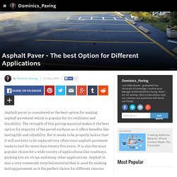 Dominics_Paving - Asphalt Paver - The best Option for Different Applications