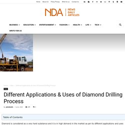 Different Applications & Uses of Diamond Drilling Process - (February, 2021)