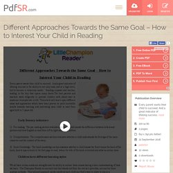 Different Approaches Towards the Same Goal – How to Interest Your Child in Reading