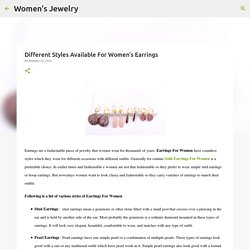 Different Styles Available For Women's Earrings