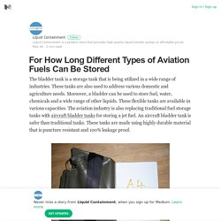 For How Long Different Types of Aviation Fuels Can Be Stored