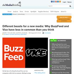Different beasts for a new media: Why BuzzFeed and Vice have less in common than you think