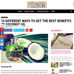15 Different Ways To Get the Best Benefits Of Coconut Oil