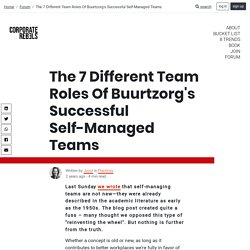 The 7 Different Team Roles Of Buurtzorg's Successful Self-Managed Teams