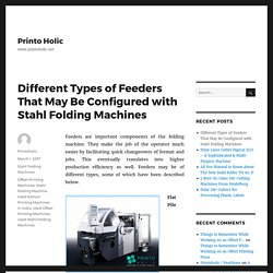 Different Types of Feeders That May Be Configured with Stahl Folding Machines