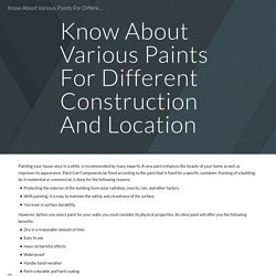 Know About Various Paints For Different Construction And Location