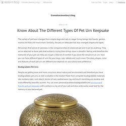 Know About The Different Types Of Pet Urn Keepsake - CremationJewellery's blog