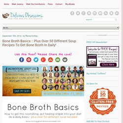 Plus Over 50 Different Soup Recipes To Get Bone Broth In Daily!