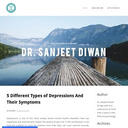 5 Different Types of Depressions And Their Symptoms