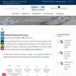 What are the Different cuts of Diamonds - Descriptive Guide