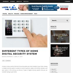 Different Types of Home Digital Security System – Living In This Season