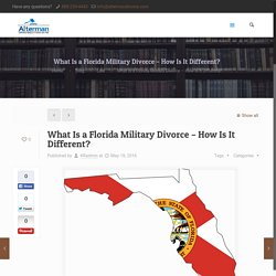 What Is a Florida Military Divorce – How Is It Different? - Alterman DivorceAlterman Divorce