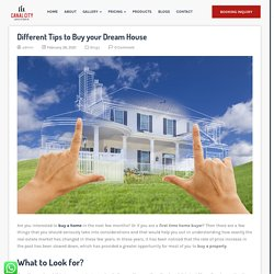 Different Tips to Buy your Dream House - The Canalcity