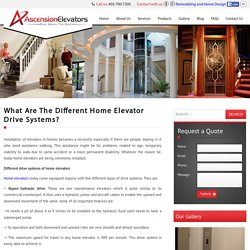 What Are The Different Home Elevator Drive Systems?