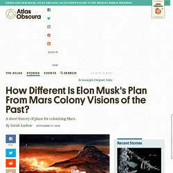 How Different Is Elon Musk's Plan From Mars Colony Visions of the Past?
