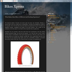 Bikes Xpress: What Makes Bmx Bikes A Different And Exciting Experience?