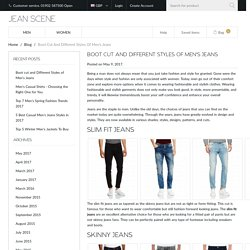 Boot cut and Different Styles of Men's Jeans - Jean Scene