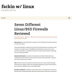 Seven Different Linux/BSD Firewalls Reviewed