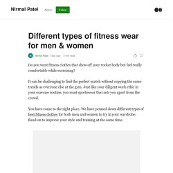 Different types of fitness wear for men & women