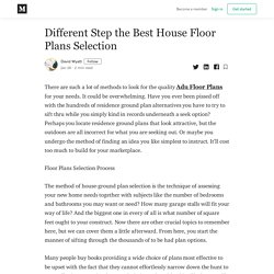 Different Step the Best House Floor Plans Selection