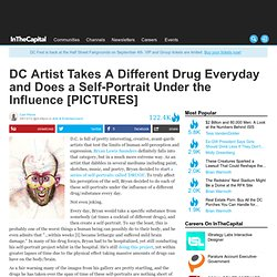 DC Artist Takes A Different Drug Everyday and Does a Self-Portrait Under the Influence