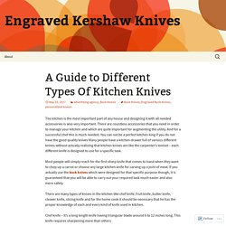 A Guide to Different Types Of Kitchen Knives
